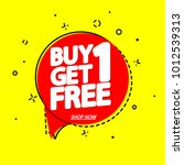 buy 1 get 1 free  sale speech... | Shutterstock .eps vector #1012539313
