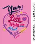 your love makes me  feel happy... | Shutterstock .eps vector #1012556140