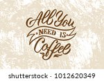 all you need is coffee. quote   ...   Shutterstock .eps vector #1012620349