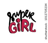 i am a super girl.... | Shutterstock .eps vector #1012735234