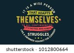 it is a wise person that adapts ... | Shutterstock .eps vector #1012800664