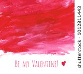 be my valentine  red watercolor ... | Shutterstock .eps vector #1012811443