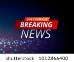 breaking news concept design... | Shutterstock .eps vector #1012866400