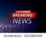 breaking news concept design... | Shutterstock .eps vector #1012866400