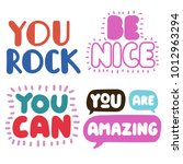 you rock  be nice  you can  you ...   Shutterstock .eps vector #1012963294