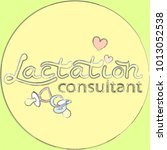 "inscription  ""lactation...   Shutterstock .eps vector #1013052538"