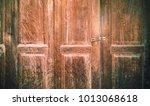 old wooden doors  wooden door... | Shutterstock . vector #1013068618
