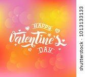 happy valentines day typography ... | Shutterstock .eps vector #1013133133