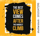 the best view comes after the... | Shutterstock .eps vector #1013147290
