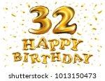 vector happy birthday 32rd... | Shutterstock .eps vector #1013150473