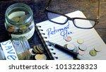 retirement planning concept | Shutterstock . vector #1013228323