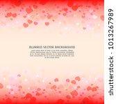 blurred valentines day... | Shutterstock .eps vector #1013267989