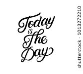 today is the day hand written... | Shutterstock . vector #1013272210
