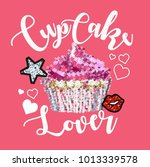 cupcake lover slogan with... | Shutterstock .eps vector #1013339578