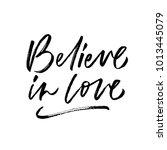believe in love. valentine's... | Shutterstock .eps vector #1013445079
