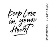 keep love in your heart.... | Shutterstock .eps vector #1013445100