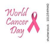 world cancer day   february 4   Shutterstock . vector #1013549440