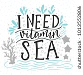 i need vitamin sea. vector... | Shutterstock .eps vector #1013552806