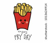 enjoy fry day french fries... | Shutterstock .eps vector #1013624914