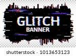 glitch banner. distorted glitch ... | Shutterstock .eps vector #1013653123