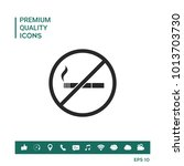 no smoking  smoking ban icon.... | Shutterstock .eps vector #1013703730