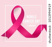 world cancer day. february 4.... | Shutterstock .eps vector #1013994919