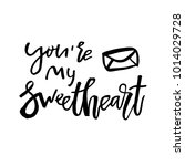 you are my sweetheart   happy... | Shutterstock .eps vector #1014029728