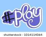 hashtag play  isolated... | Shutterstock .eps vector #1014114064