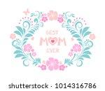 best mom ever. happy mother's... | Shutterstock .eps vector #1014316786