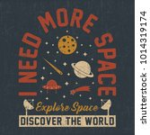 explore space  i need more... | Shutterstock .eps vector #1014319174