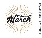 welcome march vector hand... | Shutterstock .eps vector #1014334993