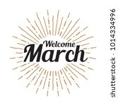 welcome march vector hand... | Shutterstock .eps vector #1014334996