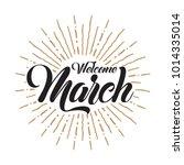 welcome march vector hand... | Shutterstock .eps vector #1014335014