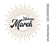 welcome march vector hand... | Shutterstock .eps vector #1014335026