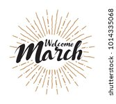 welcome march vector hand... | Shutterstock .eps vector #1014335068