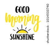 good morning sunshine nice... | Shutterstock .eps vector #1014533740