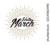 hello march vector hand written ... | Shutterstock .eps vector #1014582490