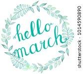 hello march ink calligraphy... | Shutterstock .eps vector #1014590890