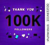 100k followers thank you post... | Shutterstock .eps vector #1014653530