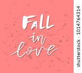 fall in love   inspirational...   Shutterstock .eps vector #1014764314