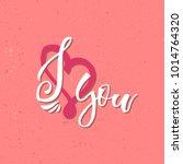 i love you   inspirational... | Shutterstock .eps vector #1014764320