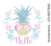 pineapple with glasses tropical ... | Shutterstock . vector #1014837868