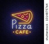 pizza logo in neon style. neon... | Shutterstock . vector #1014875764