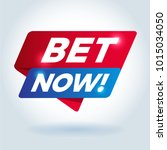 bet now  arrow tag sign. | Shutterstock .eps vector #1015034050