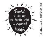 denial is the way we handle... | Shutterstock .eps vector #1015041148