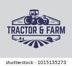 tractor logo or farm logo...   Shutterstock .eps vector #1015135273