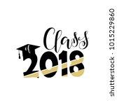 class of 2018 hand drawn... | Shutterstock .eps vector #1015229860