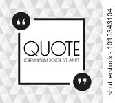 quote box or frame design.... | Shutterstock . vector #1015343104