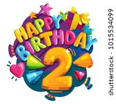 happy birthday 2 years.... | Shutterstock .eps vector #1015534099