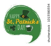 happy saint patrick's day... | Shutterstock .eps vector #1015580554